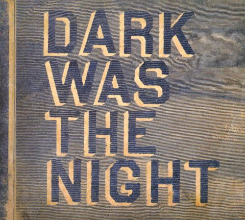 Dark Was the Night: Red Hot Compilation