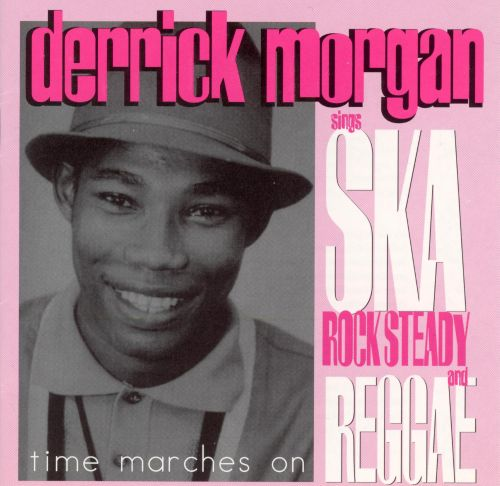Derrick Morgan - Time Marches On