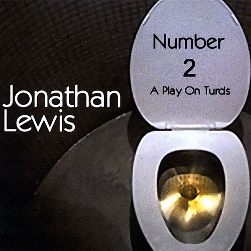 Number 2: A Play on Turds