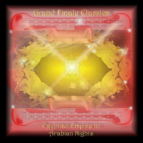 Grand Finale Classics from the Egyptian Empire to the Arabian Nights