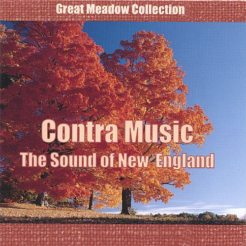 Contra Music: The Sound of New England: Eleven New England Contra Bands