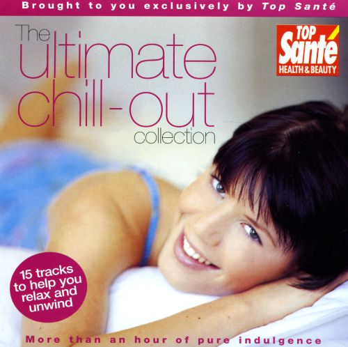 The Ultimate Chill-Out Collection
