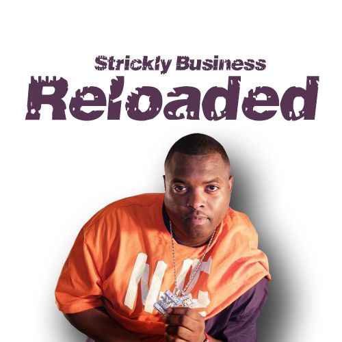 Strickly Business: Reloaded