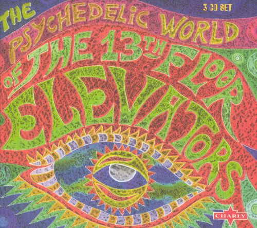 The psychedelic world of the 13th floor elevators the for 13 floor elevators discography