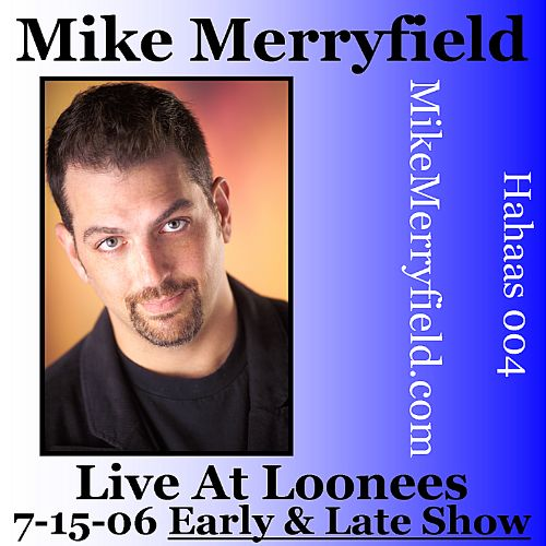 Live at Loonees 7-15-06: Early & Late Show