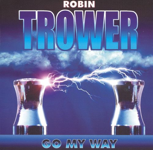 go my way robin trower songs reviews credits allmusic