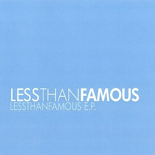 Less Than Famous