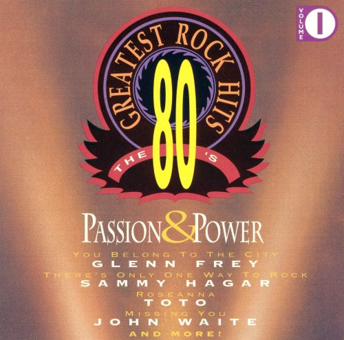 80's Greatest Rock Hits, Vol. 1: Passion & PowerPassion & Power, Vol. 1