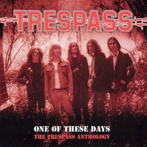One of These Days: The Trespass Anthology