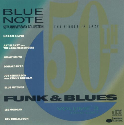Blue Note 50th Anniversary Collection, Vol. 3 - 1956-1967 - Funk & Blues