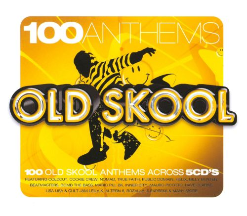 100 old skool anthems various artists songs reviews for Old skool house music