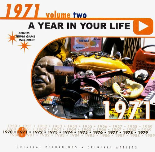 A Year in Your Life: 1971, Vol. 2