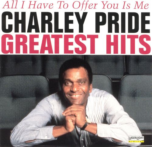 Greatest Hits All I Have To Offer You Is Me Charley
