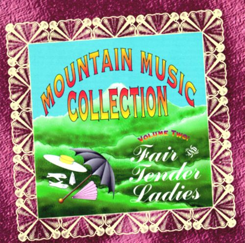 Mountain Music Collection, Vol. 2: Fair and Tender Ladies