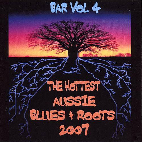 Bar, Vol. 4: The Hottest Aussie Blues and Roots 2007