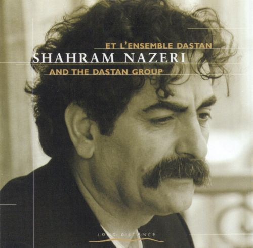 Shahram Nazeri & The Dastan Group