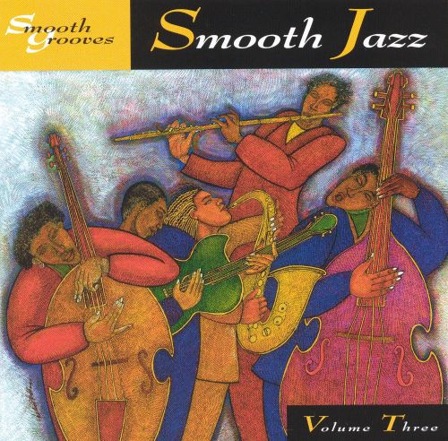 Smooth Grooves: Smooth Jazz, Vol. 3
