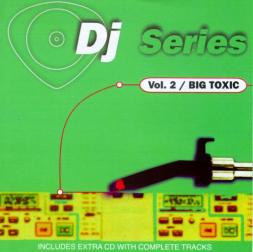 DJ Series, Vol. 2: Big Toxic