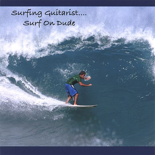 Surf On Dude