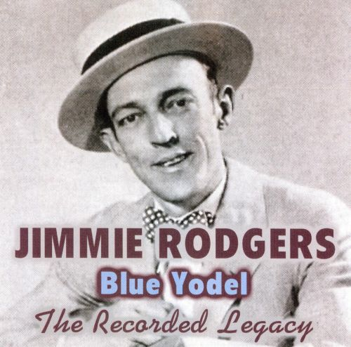 Blue Yodel: The Recorded Legacy