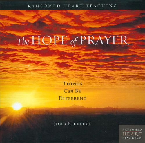 The Hope of Prayer: Things Can Be Different