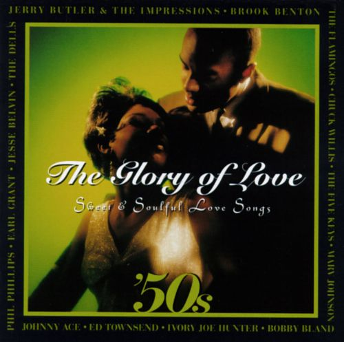 Glory of Love: '50s Sweet & Soulful Love Songs