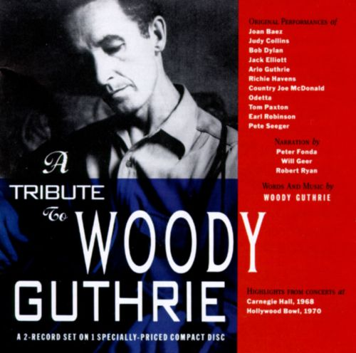 A Tribute To Woody Guthrie