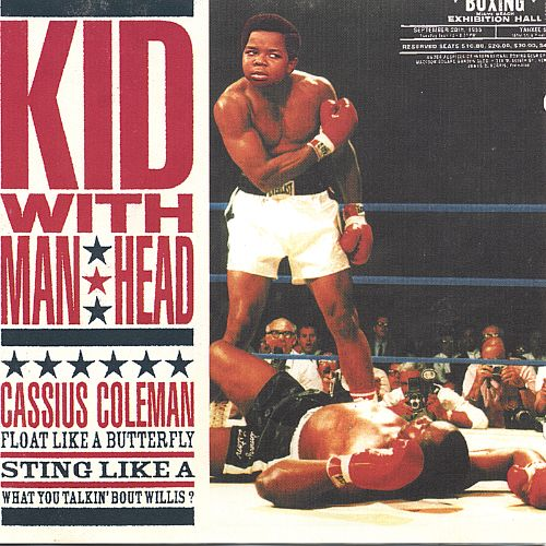 Cassius Coleman: Float Like a Butterfly, Sting Like a What You Talkin' Bout Willis?