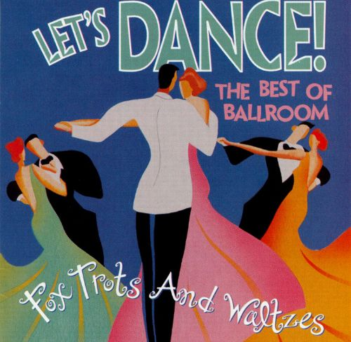 Let's Dance: The Best of Ballroom Foxtrots & Waltzes
