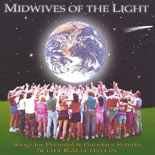 Midwives of the Light, Songs for Personal & Planetary Healing