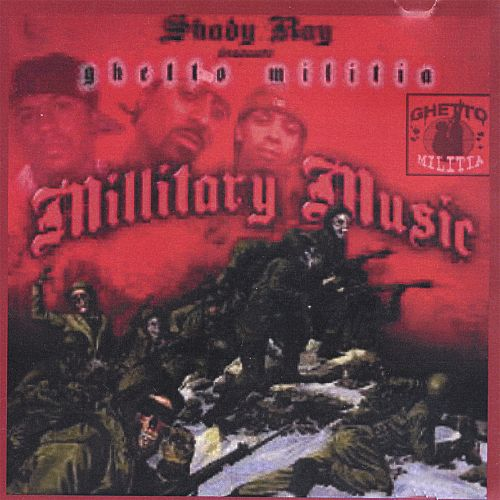 Shady Ray Presents: Ghetto Milita Millitary Music