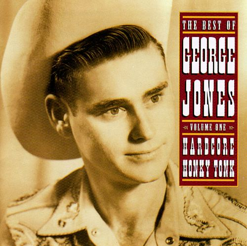 The Best of George Jones, Vol. 1: Hardcore Honky Tonk