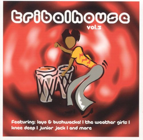Tribal house vol 3 various artists songs reviews for Tribal house tracks