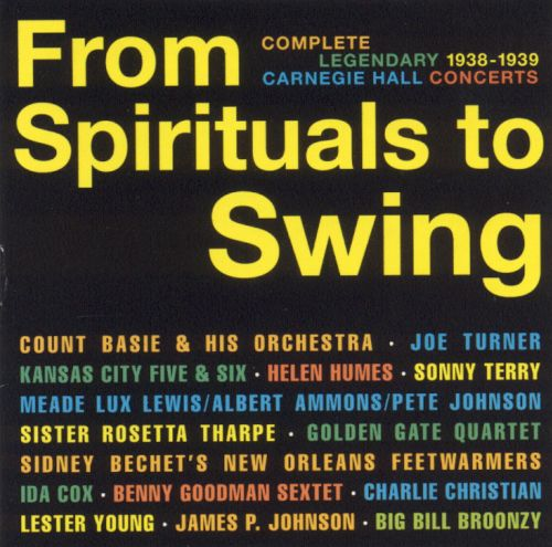 From Spirituals to Swing: Complete Legendary 1938-39 Carnegie Hall Concerts