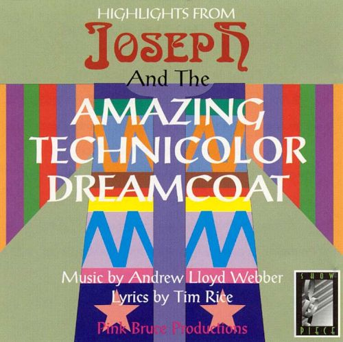 Joseph and the Amazing Technicolor Dreamcoat [Show]