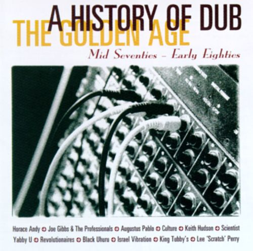 A History of Dub: The Golden Age
