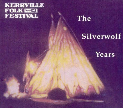 Kerrville Folk Festival: Silverwolf Years