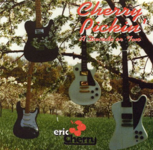 Cherry Pickin': A Decade or Two