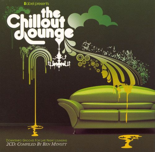 Chillout Lounge: Downtempo New Grooves for Late Night Lounging