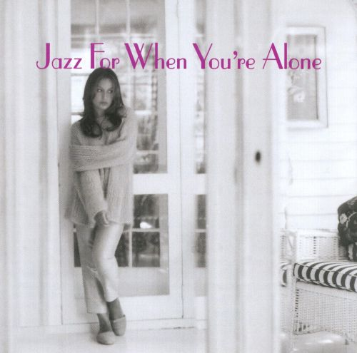 Jazz for When You're Alone [Jazz Heritage Society]