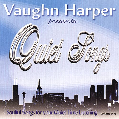 Quiet Songs: Soulful Songs for Your Quiet Time Listening, Vol. 1
