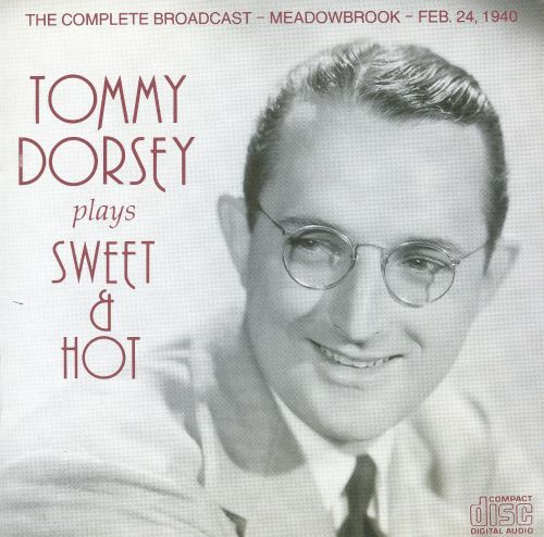 Tommy Dorsey Plays Sweet and Hot