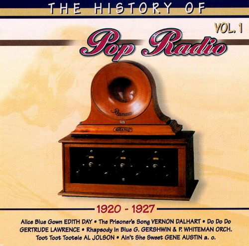 The History of Pop Radio, Vol. 1: 1920-1927 [OSA/Radio History]