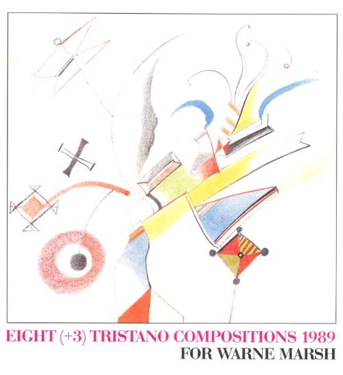 Eight (+3) Tristano Compositions, 1989: For Warne Marsh