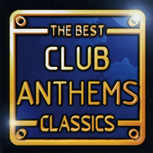 The best club anthems classics various artists songs for Classic club music
