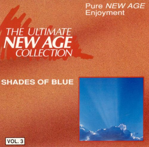 Ultimate New Age Collection, Vol. 3: Shades of Blue