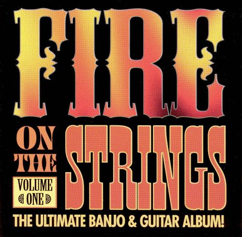 Fire on the Strings, Vol. 1: Ultimate Guitar and Banjo Album