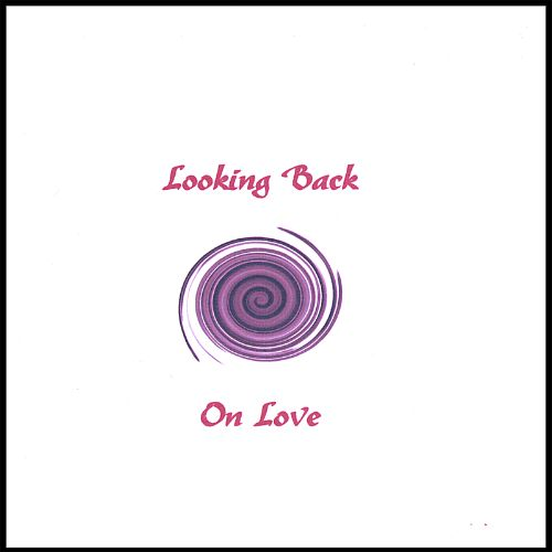 Looking Back on Love