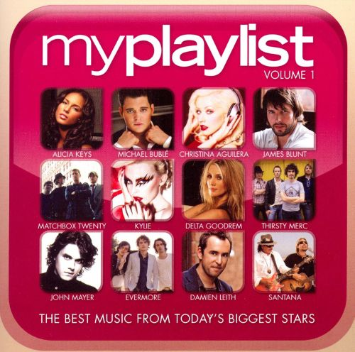 My Playlist, Vol. 1: The Best Music from Today's Biggest Artists