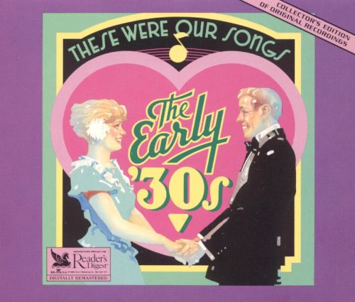 Reader's Digest: The Early 30's These Were Our Songs